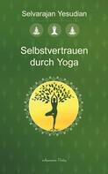 Selvarajan Yesudian: Selbstvertrauen durch Yoga