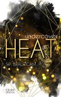 S.P. Bräutigam: Undercover: Heat ★★★★