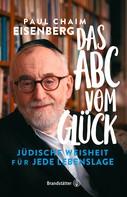 Oberrabbiner Prof. Paul Chaim Eisenberg: Das ABC vom Glück ★★★★