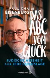 Das ABC vom Glück - Jüdische Weisheit für jede Lebenslage