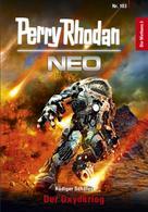 Rüdiger Schäfer: Perry Rhodan Neo 103: Der Oxydkrieg ★★★★