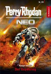 Perry Rhodan Neo 103: Der Oxydkrieg - Staffel: Die Methans 3 von 10