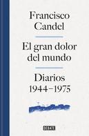 Francisco Candel: El gran dolor del mundo