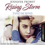 Tanz im Wind - Rising-Storm-Reihe 4 (Ungekürzt)