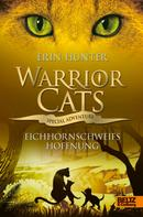 Erin Hunter: Warrior Cats - Special Adventure. Eichhornschweifs Hoffnung