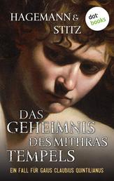 Das Geheimnis des Mithras-Tempels - Historischer Kriminalroman - Ein Fall für Quintilianus 1