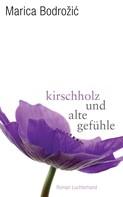 Marica Bodrožic: Kirschholz und alte Gefühle ★★★★
