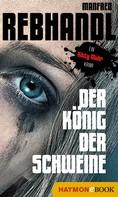 Manfred Rebhandl: Der König der Schweine ★★★