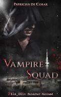 Patricius de Corax: Vampire Squad: File_001: Falscher Heiland