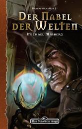 DSA 147: Der Nabel der Welten - Das Schwarze Auge Roman Nr. 147