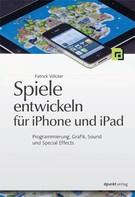 Patrick Völcker: Spiele entwickeln für iPhone und iPad ★★★