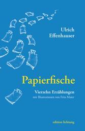 Papierfische - Vierzehn Erzählungen