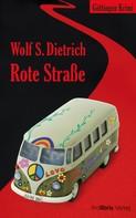 Wolf S. Dietrich: Rote Straße ★★★★