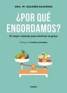 María Dolores Saavedra: ¿Por qué engordamos?