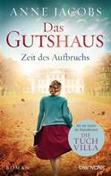 Anne Jacobs: Das Gutshaus - Zeit des Aufbruchs ★★★★