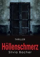Silvia Bacher: Höllenschmerz ★★★★