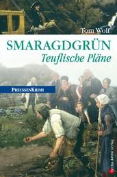 Smaragdgrün - Teuflische Pläne - Preußen Krimi (anno 1759)