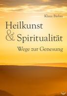 Klaus Bielau: Heilkunst und Spiritualität