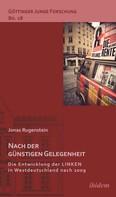 Jonas Rugenstein: Nach der günstigen Gelegenheit. Die Entwicklung der LINKEN in Westdeutschland nach 2009 ★