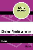 Karl Wawra: Kindern Eintritt verboten