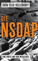 Sven Felix Kellerhoff: Die NSDAP ★★★★