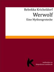 Werwolf - Eine Mythengroteske