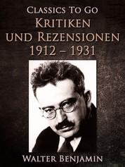 Kritiken und Rezensionen 1912 - 1931