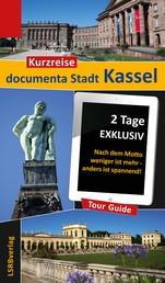 Kurzreise documenta Stadt Kassel - 2 Tage EXKLUSIV - Nach dem Motto weniger ist mehr - anders ist spannend!