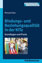 Bindungs- und Beziehungsqualität in der KiTa - Grundlagen und Praxis