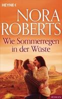 Nora Roberts: Wie Sommerregen in der Wüste ★★★★