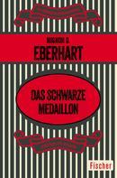 Mignon G. Eberhart: Das schwarze Medaillon
