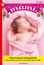 Mami 2001 – Familienroman - Unerwartet und geliebt