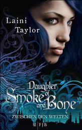 Daughter of Smoke and Bone - Zwischen den Welten