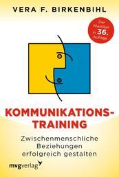 Kommunikationstraining - Zwischenmenschliche Beziehungen erfolgreich gestalten