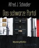 Alfred J. Schindler: Das schwarze Portal