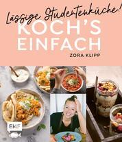 Koch's einfach – Lässige Studentenküche! - Von Zora Klipp aus dem Kliemannsland