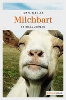 Jutta Mehler: Milchbart ★★★★