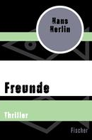 Hans Herlin: Freunde