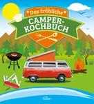 Komet Verlag: Das fröhliche Camper-Kochbuch ★★★
