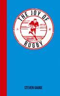 Stephen Gauge: The Joy of Rugby