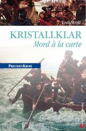 Kristallklar - Mord á la carte - Preußen Krimi (anno 1786)