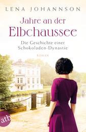 Jahre an der Elbchaussee - Die Geschichte einer Schokoladen-Dynastie