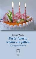 Bruno Woda: Feste feiern, wohin sie fallen ★★★