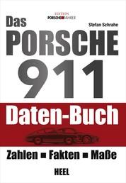 Das Porsche 911 Daten-Buch - Zahlen - Fakten - Maße
