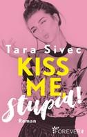Tara Sivec: Kiss me, Stupid! ★★★★