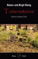 Rainer u. Birgit König: Totensteine