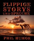 Phil Humor: Flippige Storys und Sprüche