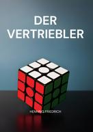 Henning Friedrich: Der Vertriebler