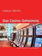 Stephan Ulbricht: Das Casino Geheimnis ★★