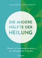 Leander Steinkopf: Die andere Hälfte der Heilung ★★★
